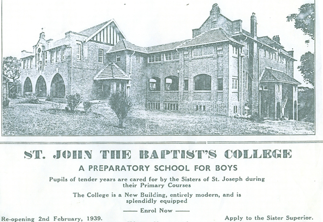 <h4>The Baptist's College 1939</h4> <p>St John Baptist Preparatory School operated from 1922-1965 and was located at 37 Gladesville Road. The College was run by the Sisters of the Sacred Heart. In 1965 the College became Mary McKillop College.</p>